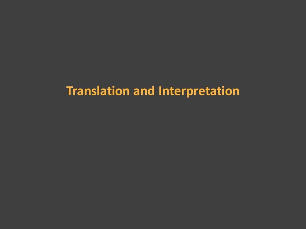 Translation and Interpretation