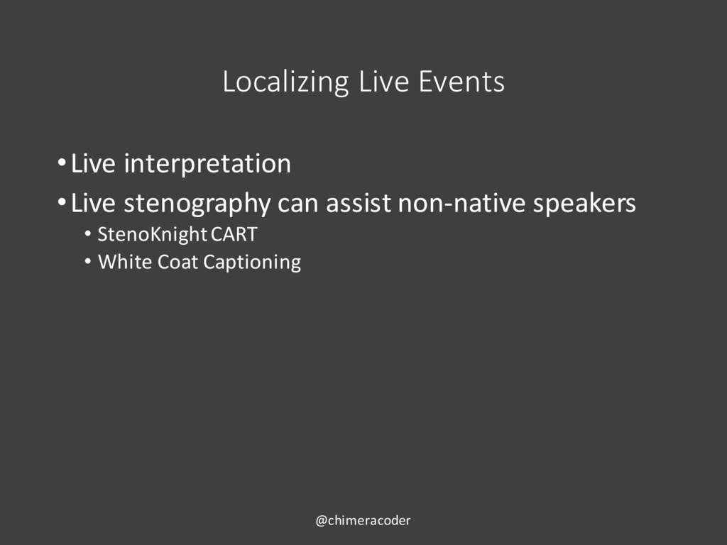 Localizing Live Events •Live interpretation •Li...