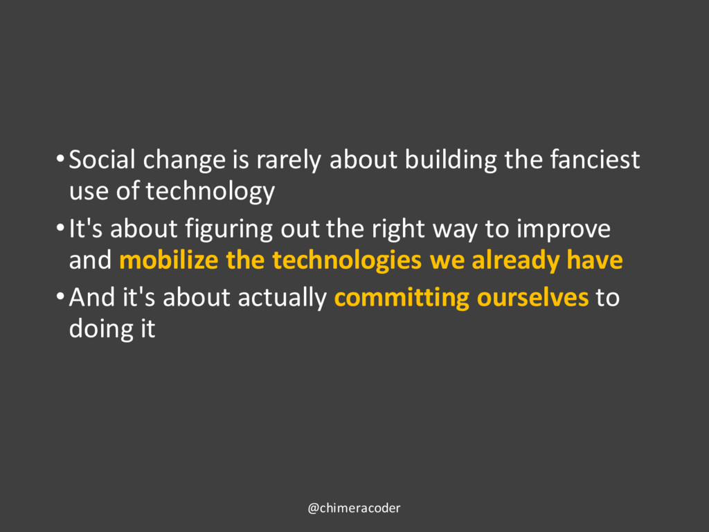 •Social change is rarely about building the fan...