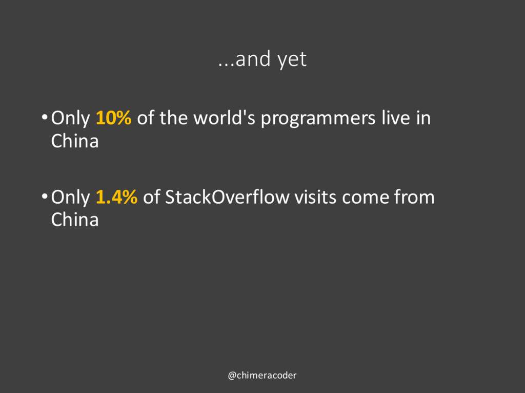 ...and yet •Only 10% of the world's programmers...