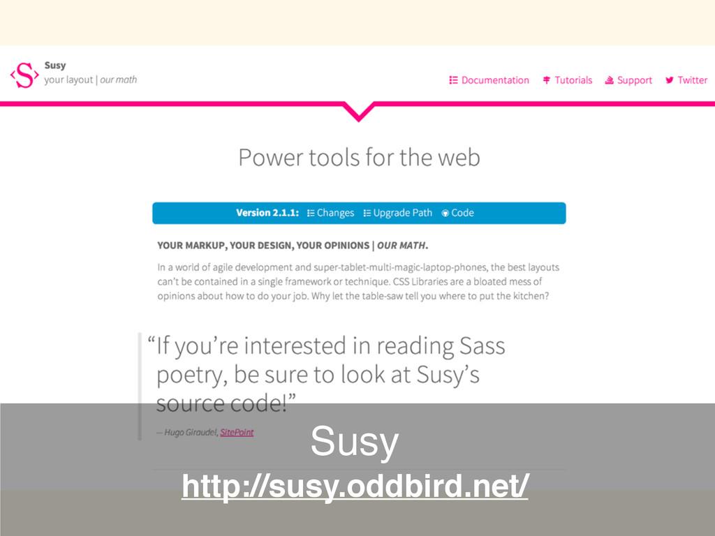 http://susy.oddbird.net/ Susy