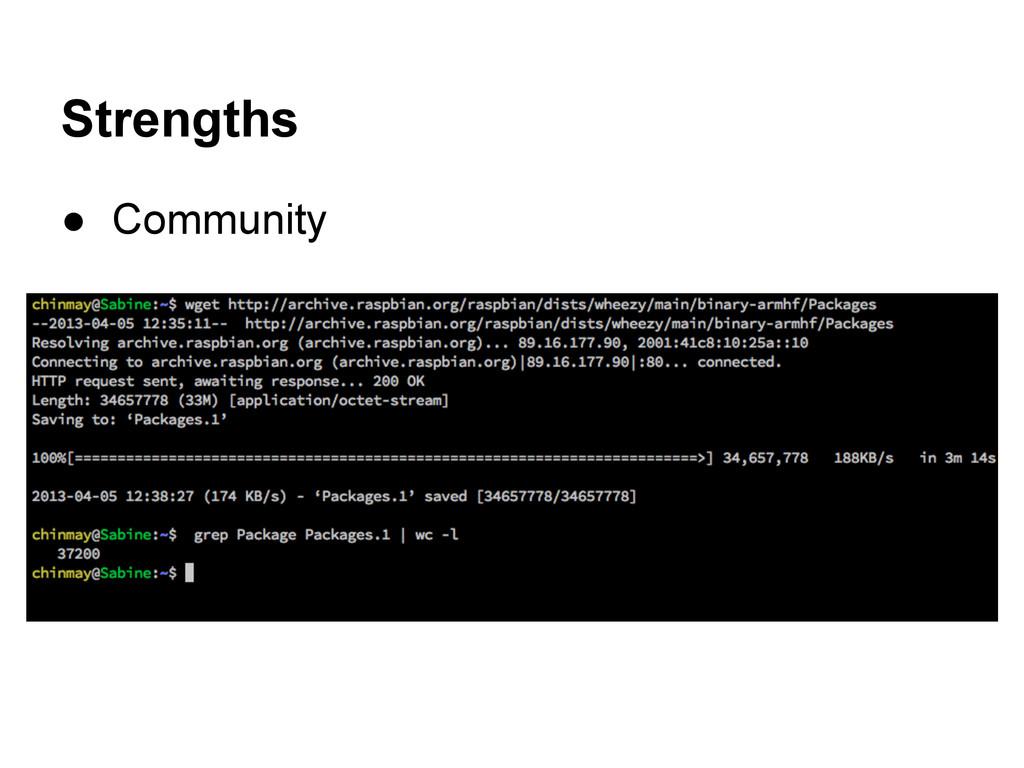 Strengths ● Community