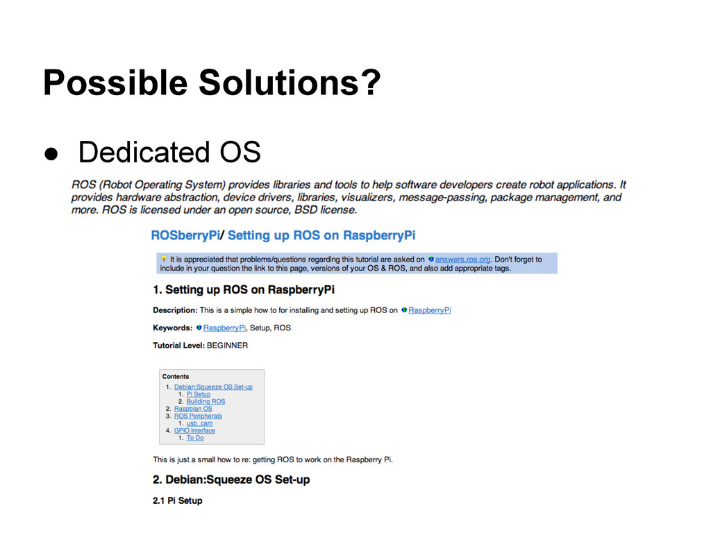 Possible Solutions? ● Dedicated OS