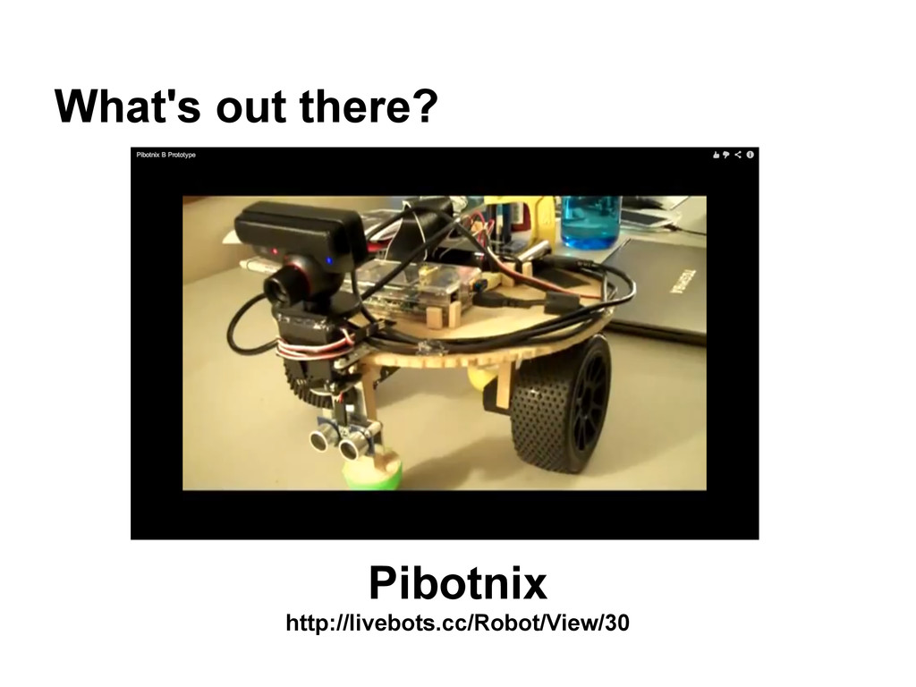 What's out there? Pibotnix http://livebots.cc/R...