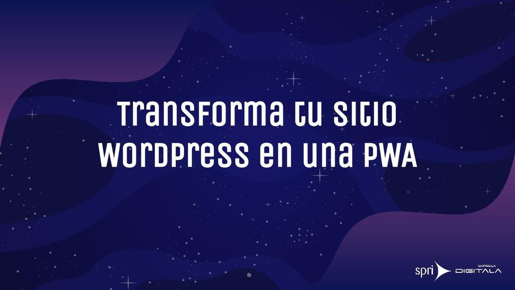 Transforma tu sitio WordPress en una PWA