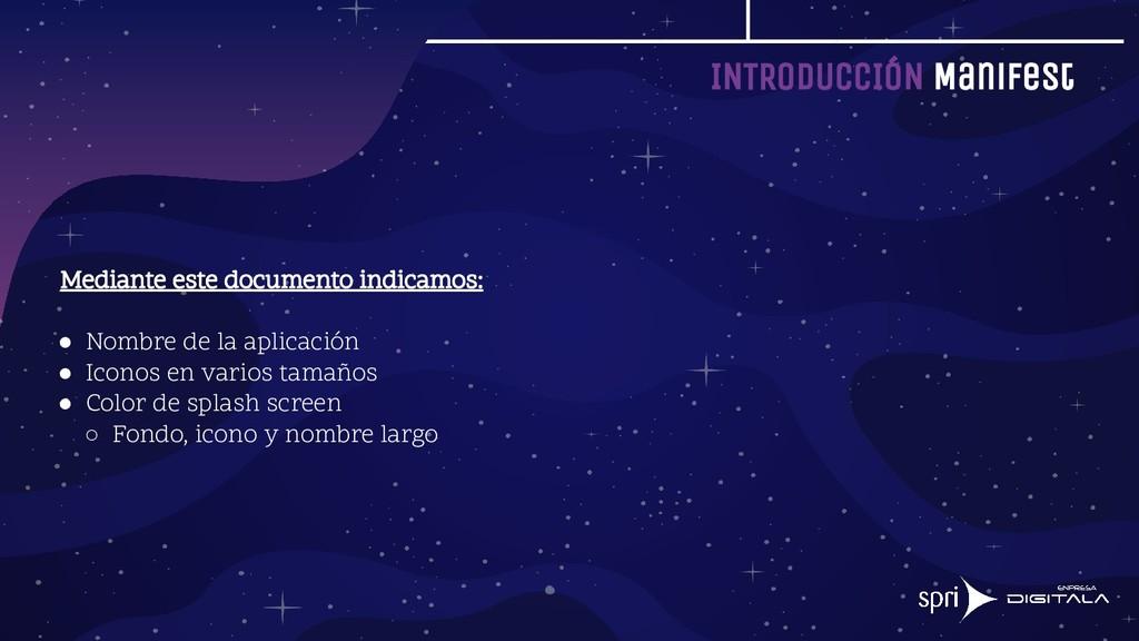 INTRODUCCIÓN Manifest Mediante este documento i...