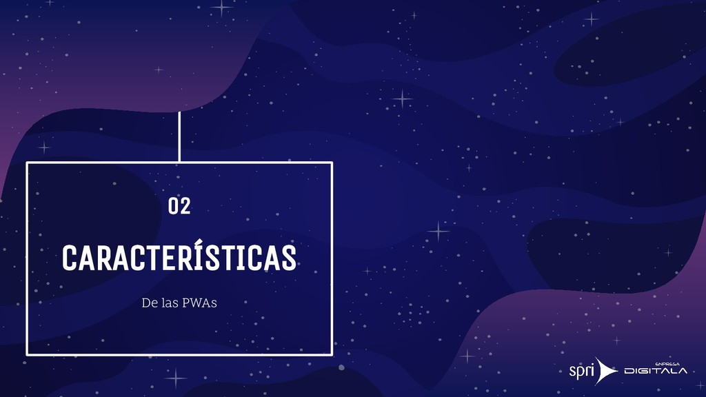 De las PWAs CARACTERÍSTICAS 02