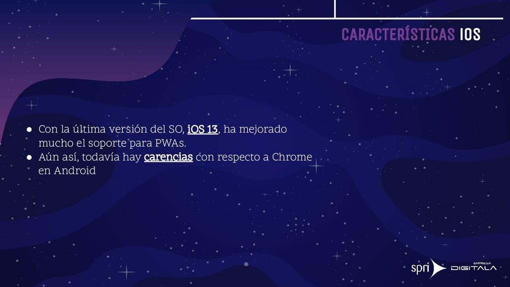 CARACTERÍSTICAS iOS ● Con la última versión del...