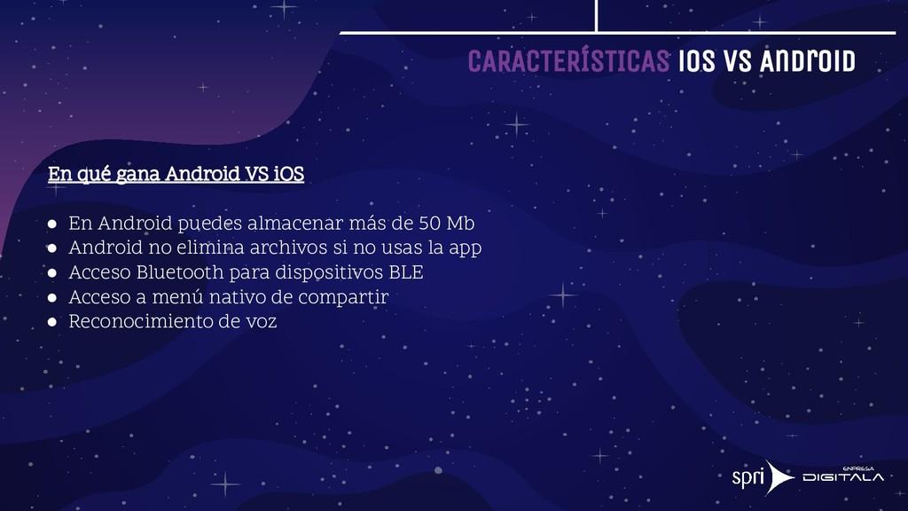 CARACTERÍSTICAS iOS vs Android En qué gana Andr...