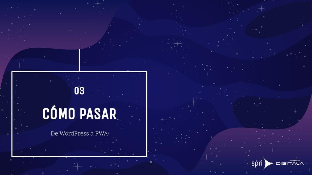 De WordPress a PWA CÓMO PASAR 03