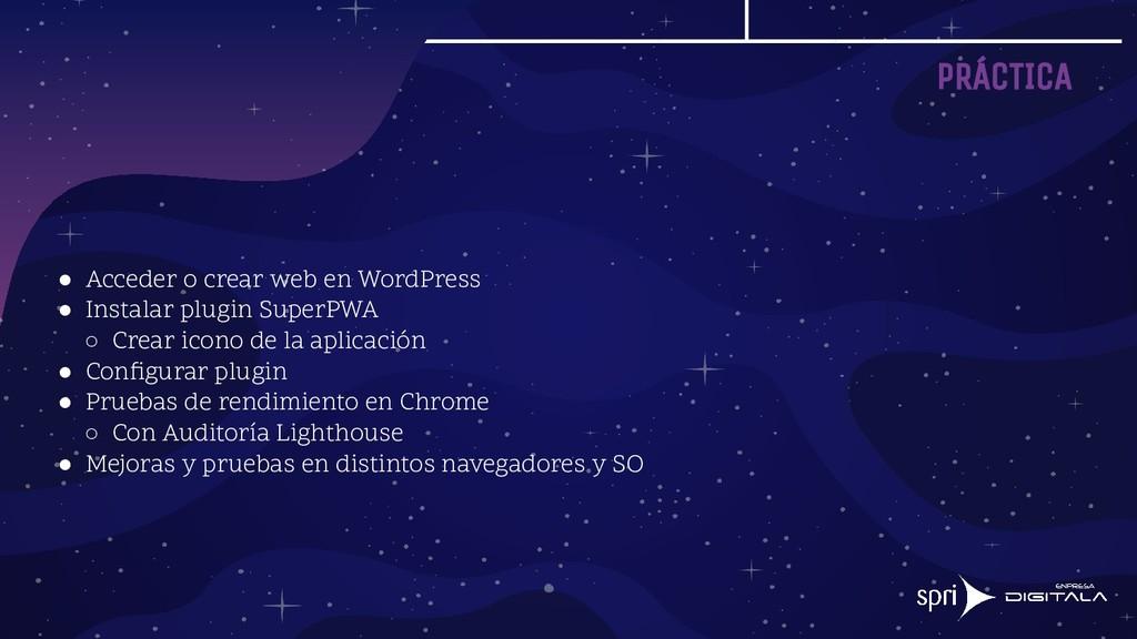 PRÁCTICA ● Acceder o crear web en WordPress ● I...
