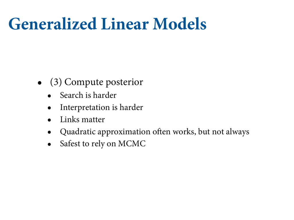 Generalized Linear Models • (3) Compute posteri...