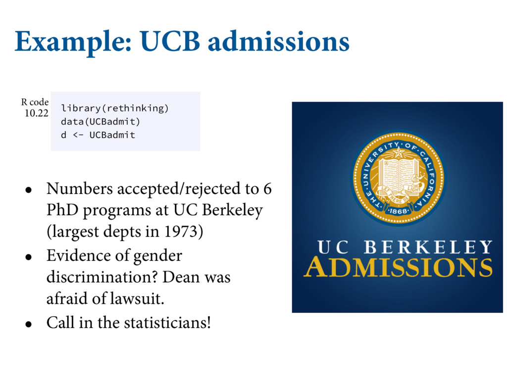 Example: UCB admissions • Numbers accepted/reje...