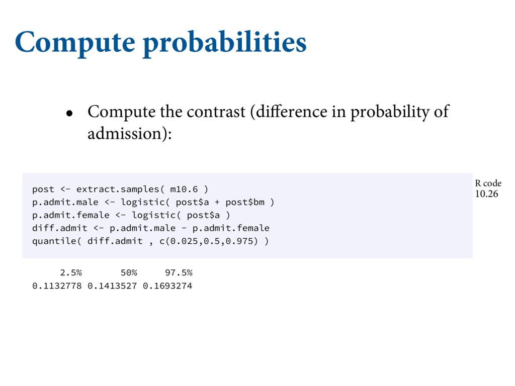 Compute probabilities • Compute the contrast (d...