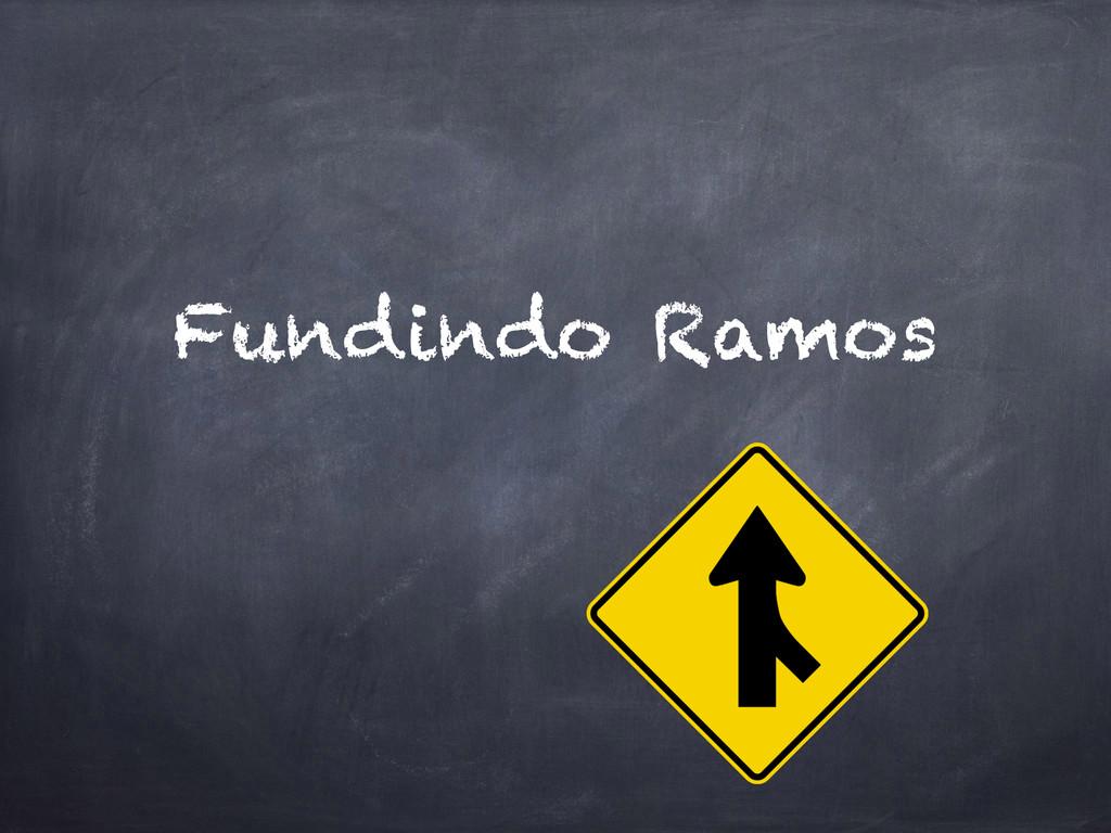 Fundindo Ramos