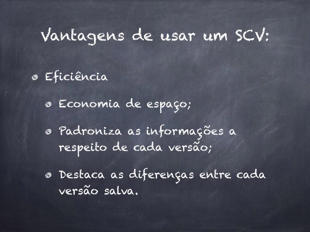 Vantagens de usar um SCV: Eficiência Economia d...