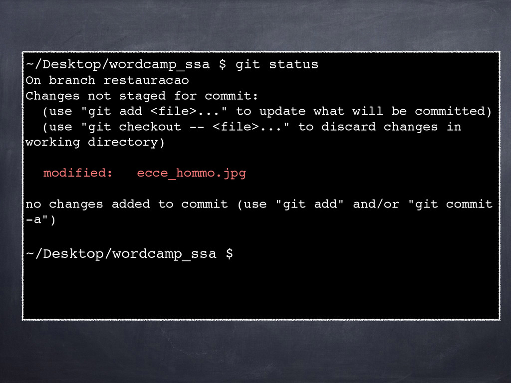 ~/Desktop/wordcamp_ssa $ git status! On branch ...
