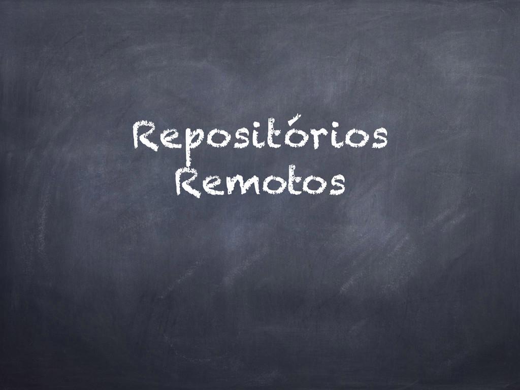 Repositórios Remotos