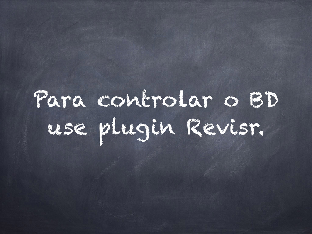 Para controlar o BD use plugin Revisr.