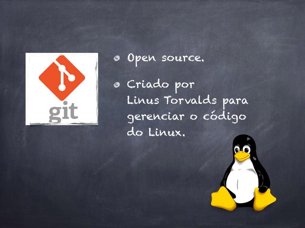 Open source. Criado por 