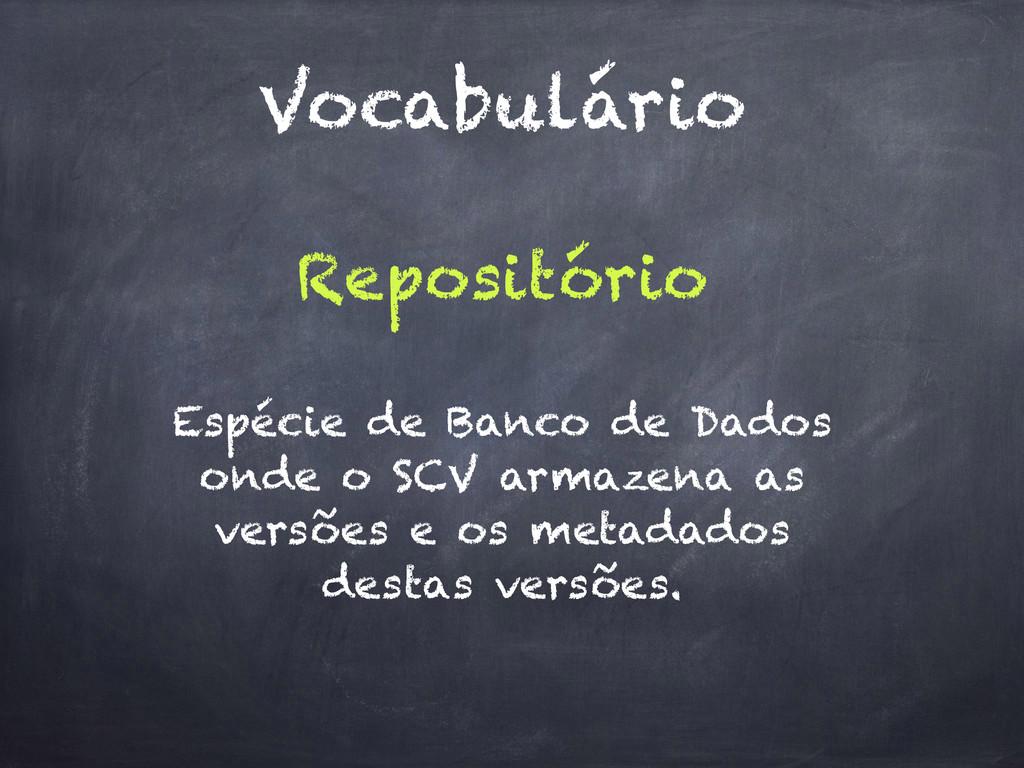 Vocabulário Repositório Espécie de Banco de Dad...