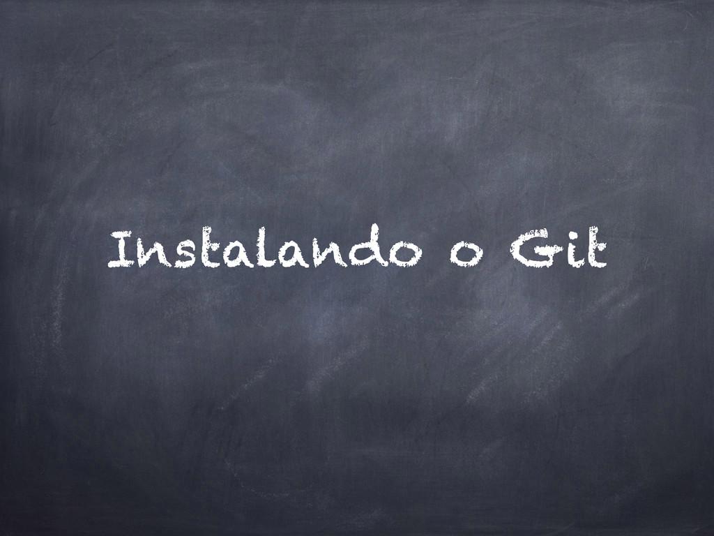 Instalando o Git