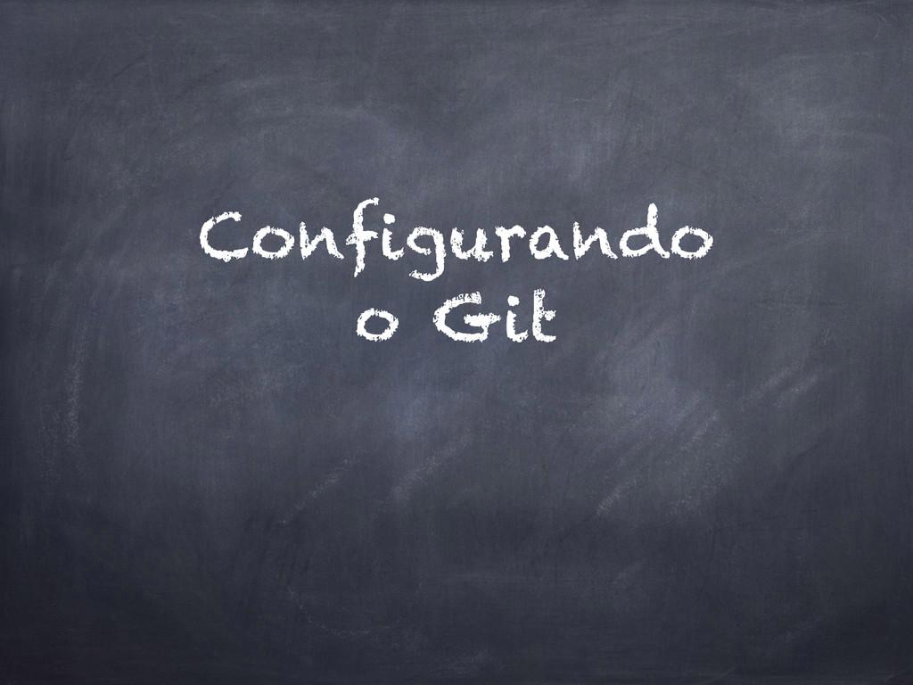 Configurando o Git