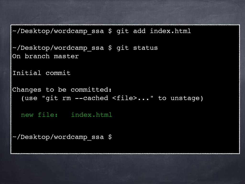 ~/Desktop/wordcamp_ssa $ git add index.html! ! ...