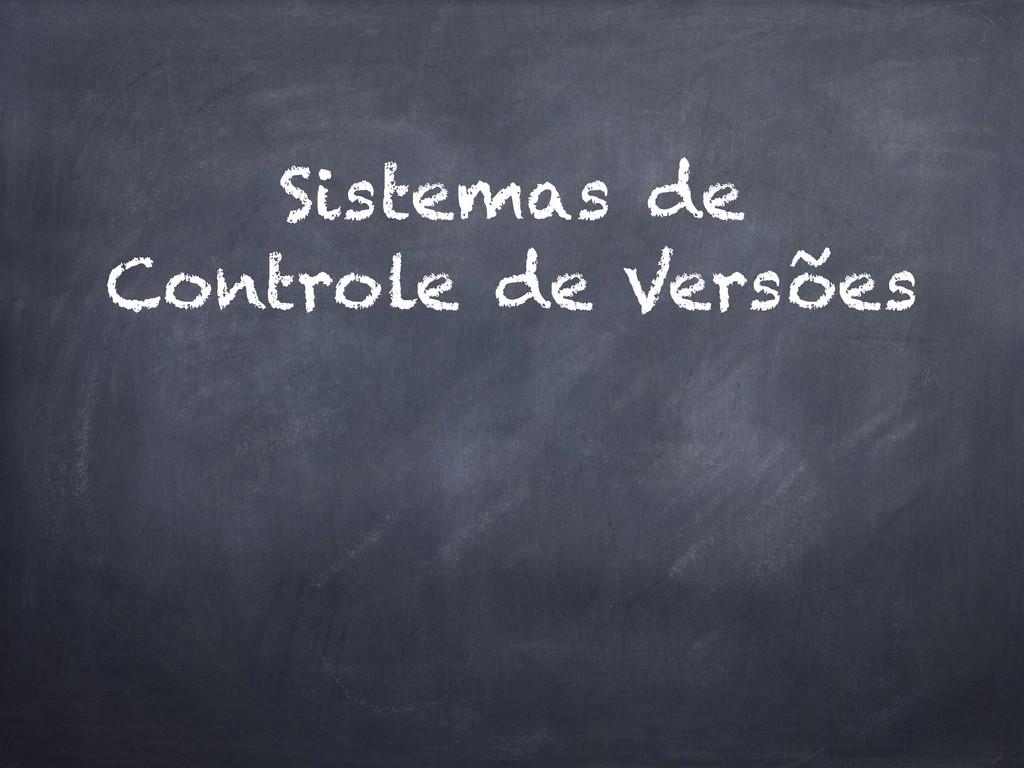 Sistemas de Controle de Versões