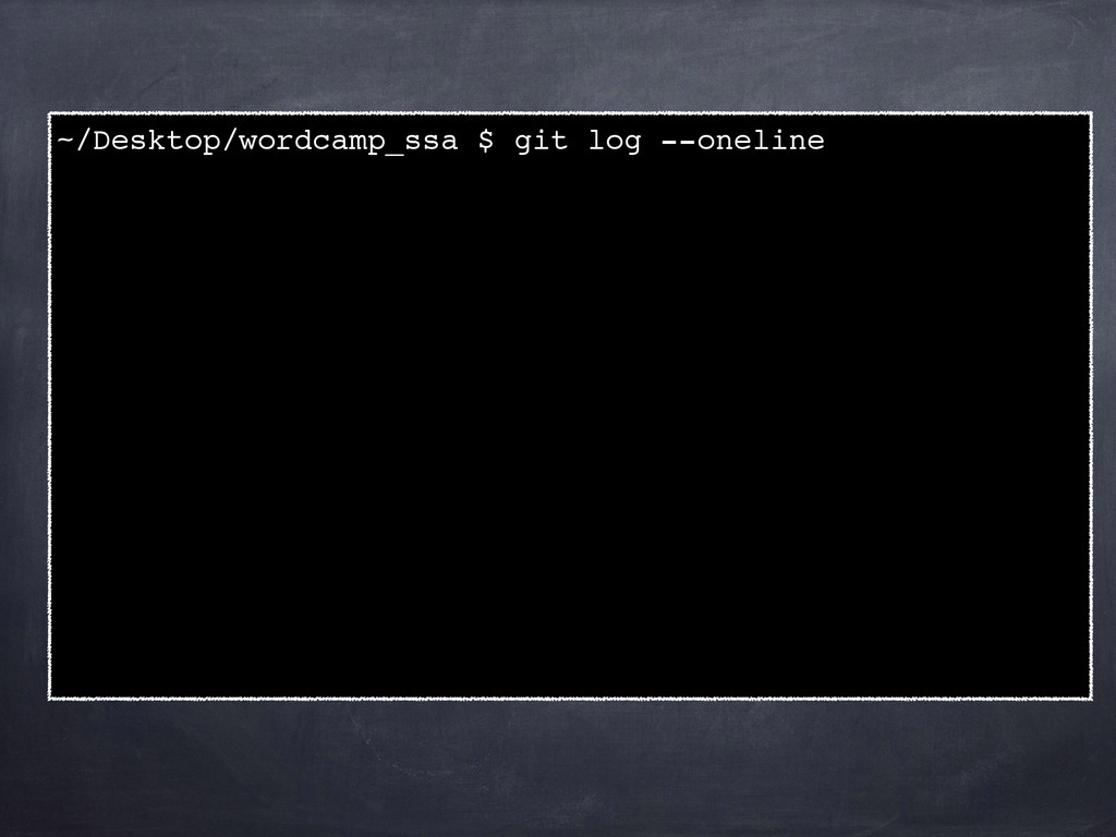~/Desktop/wordcamp_ssa $ git log --oneline !
