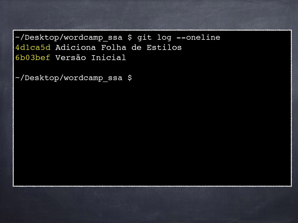 ~/Desktop/wordcamp_ssa $ git log --oneline ! 4d...
