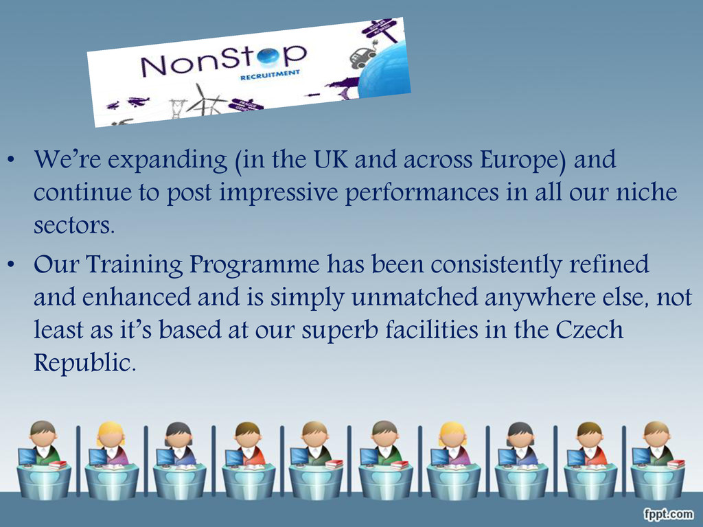 • We're expanding (in the UK and across Europe)...