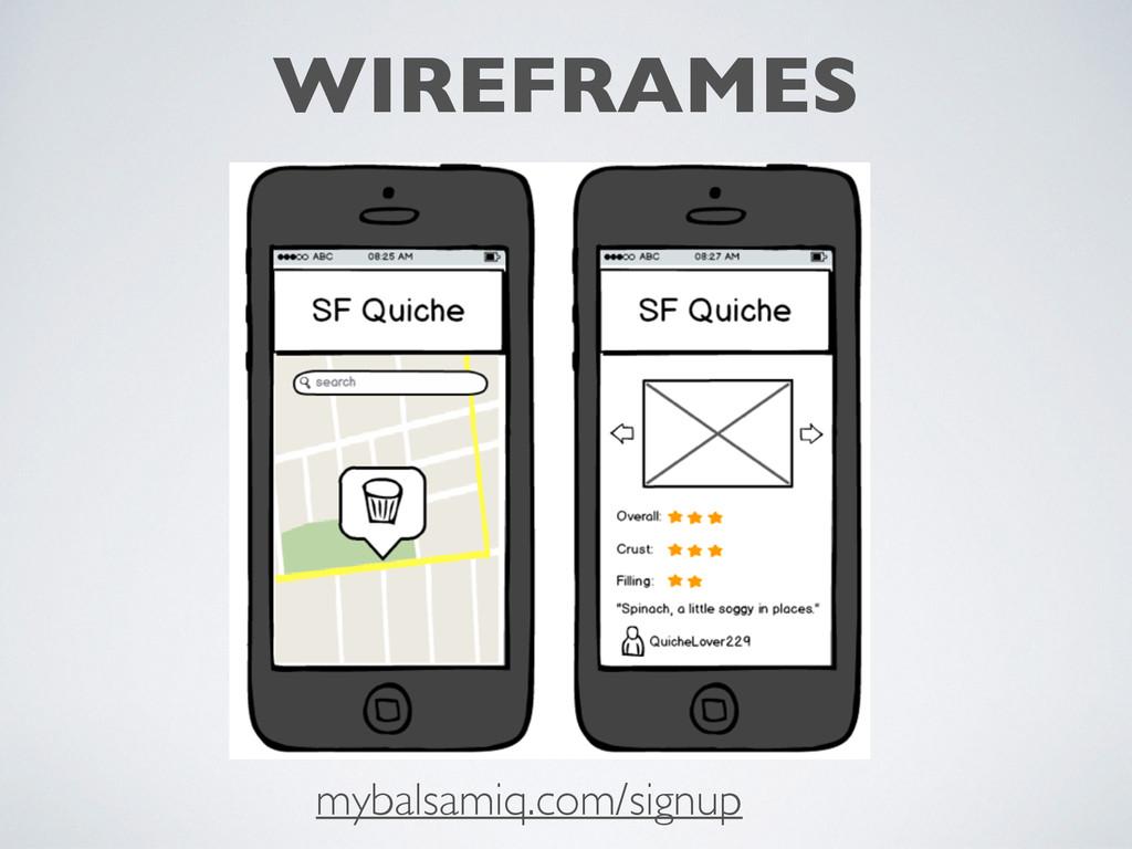 WIREFRAMES mybalsamiq.com/signup