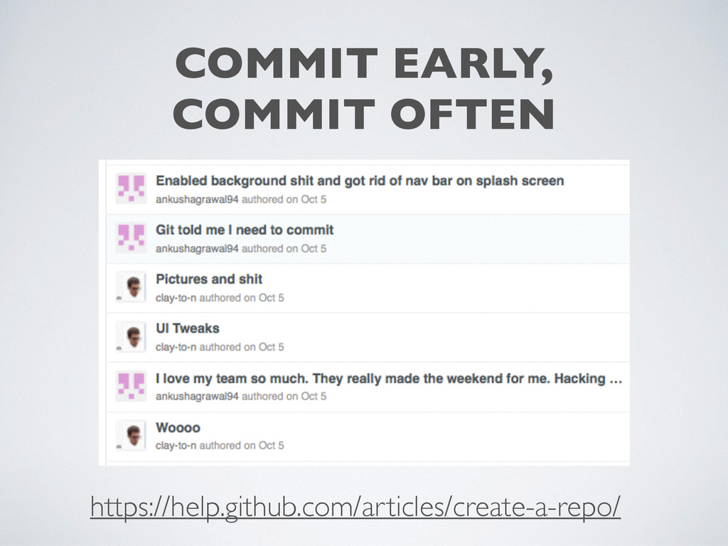 COMMIT EARLY,	 