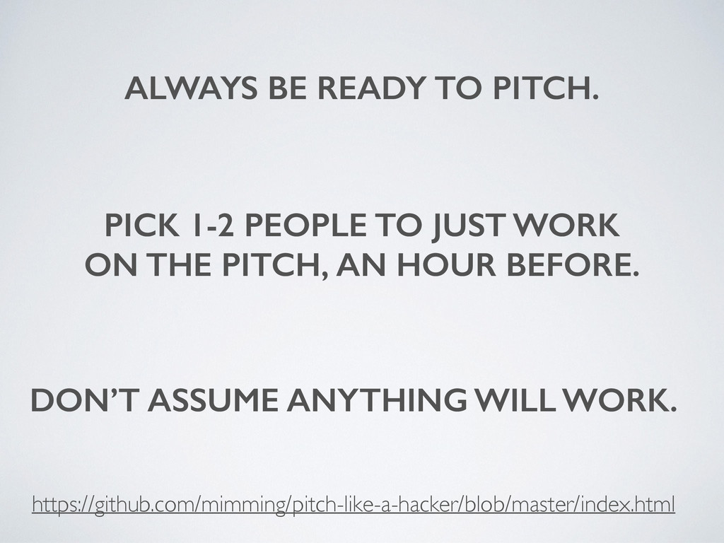 ALWAYS BE READY TO PITCH. https://github.com/mi...