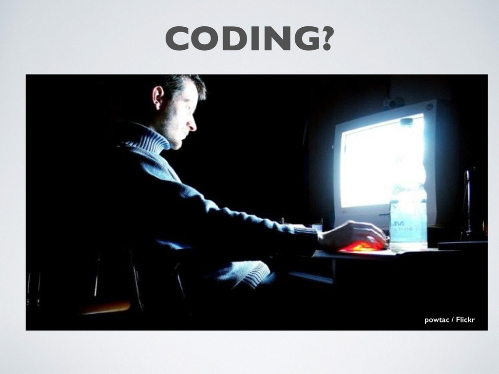 CODING?	 
