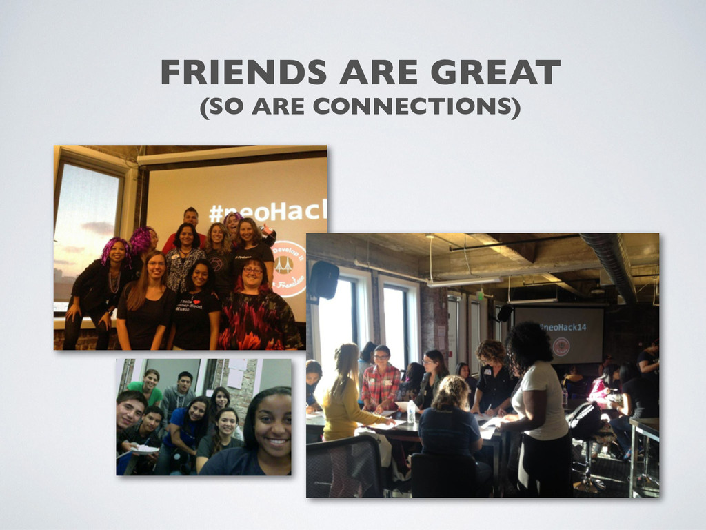 FRIENDS ARE GREAT	 
