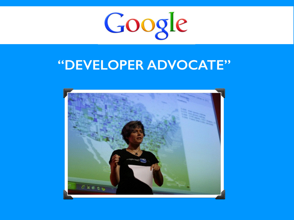 """DEVELOPER ADVOCATE"""