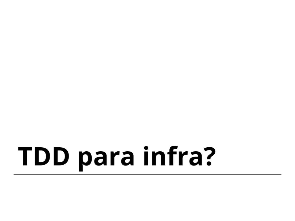 TDD para infra?