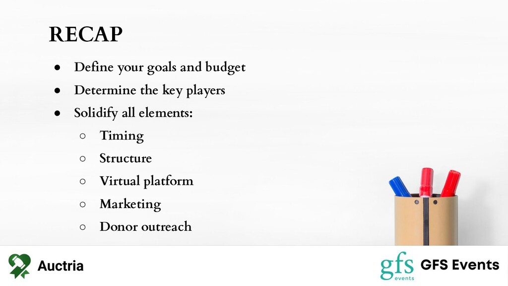 RECAP ● Define your goals and budget ● Determin...