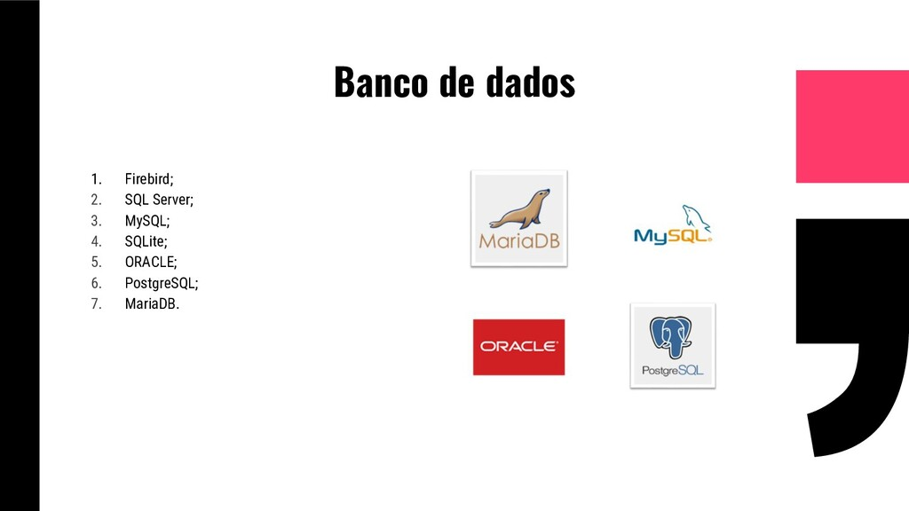 Banco de dados 1. Firebird; 2. SQL Server; 3. M...