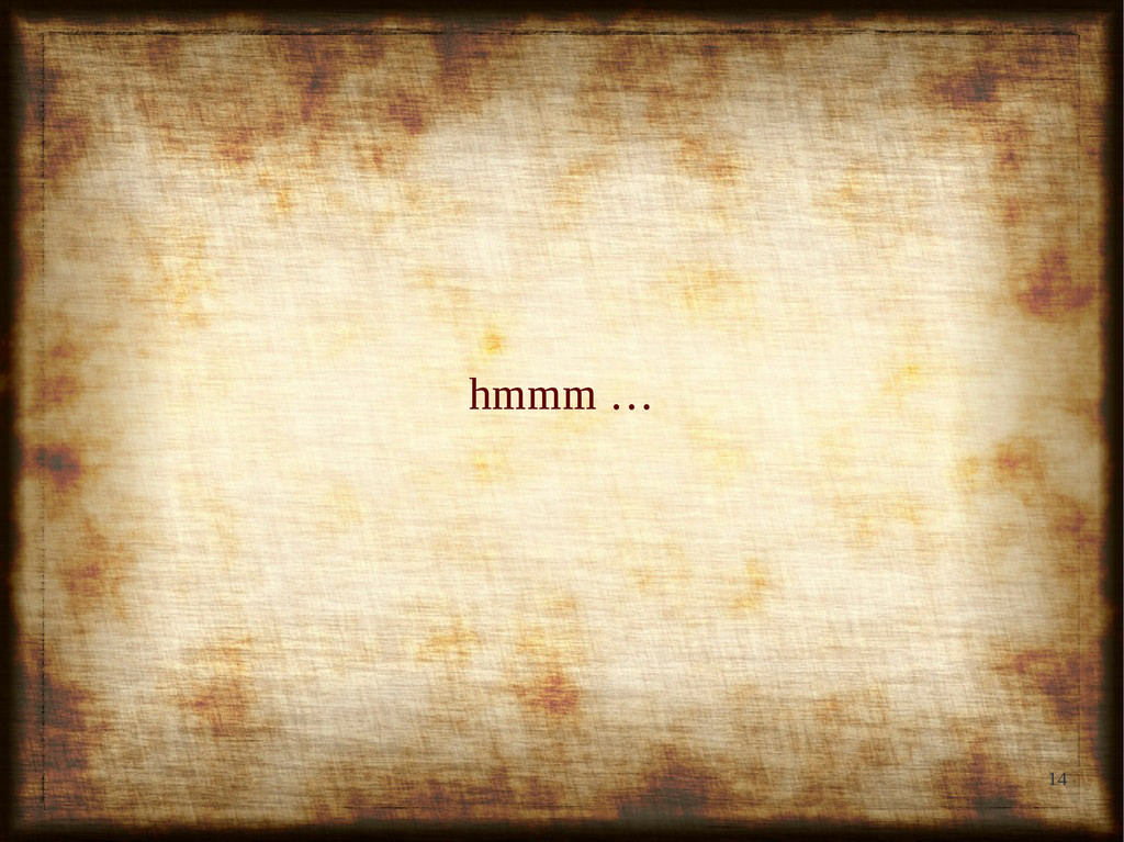 14 hmmm … hmmm …