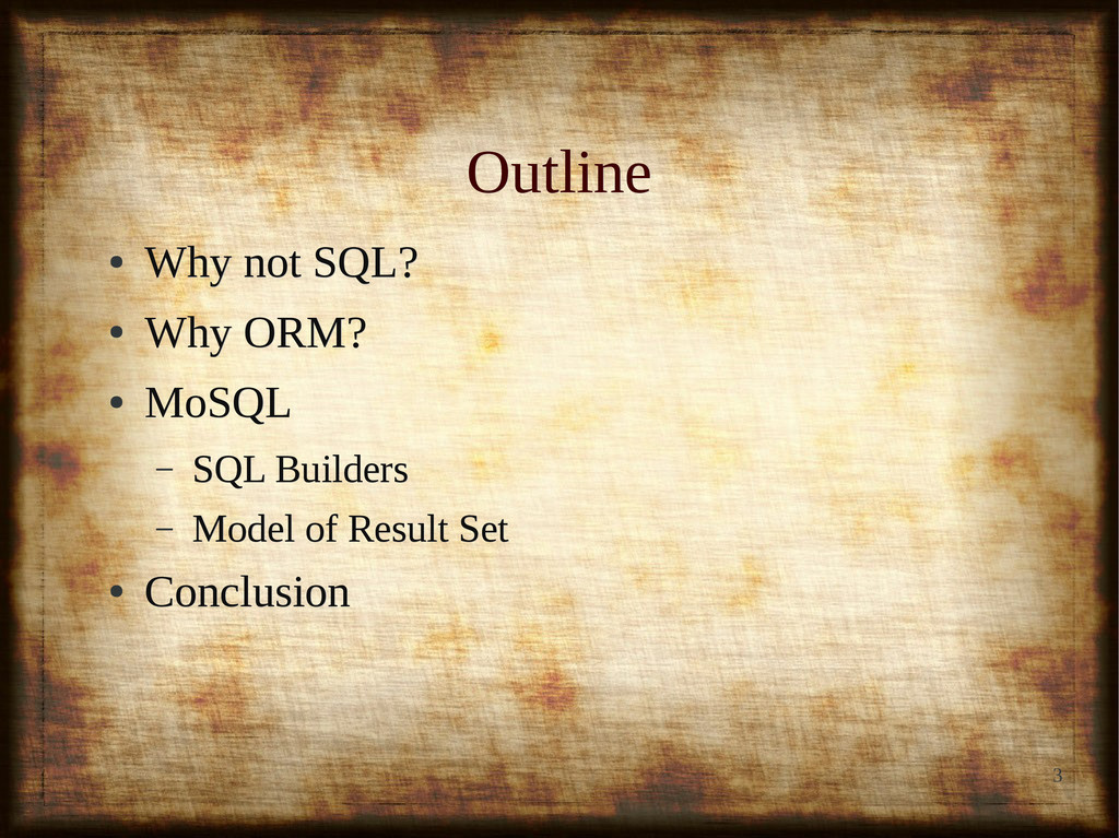 3 Outline Outline ● Why not SQL? Why not SQL? ●...
