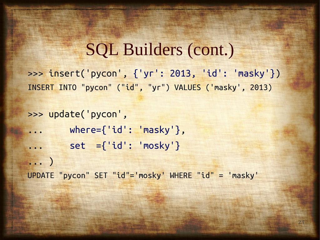 23 SQL Builders (cont.) SQL Builders (cont.) >>...