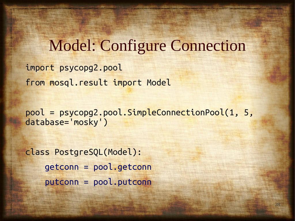 28 Model: Configure Connection Model: Configure...