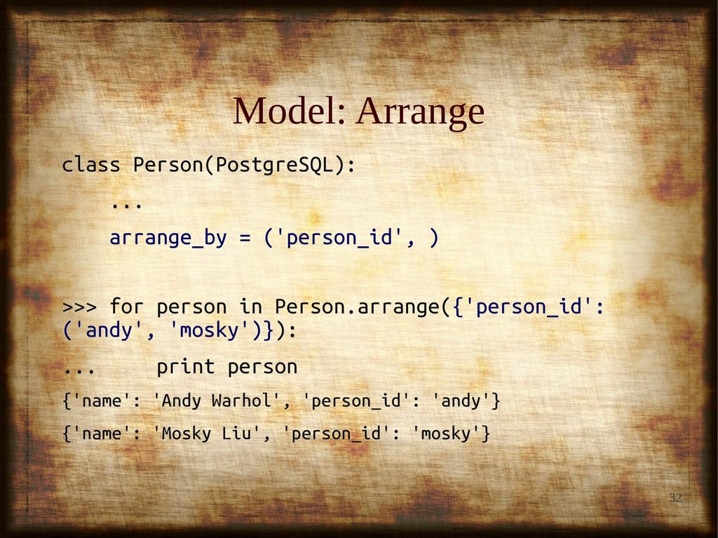 32 Model: Arrange Model: Arrange class Person(P...