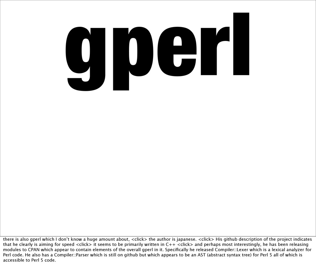 gperl there is also gperl which I don't know a ...