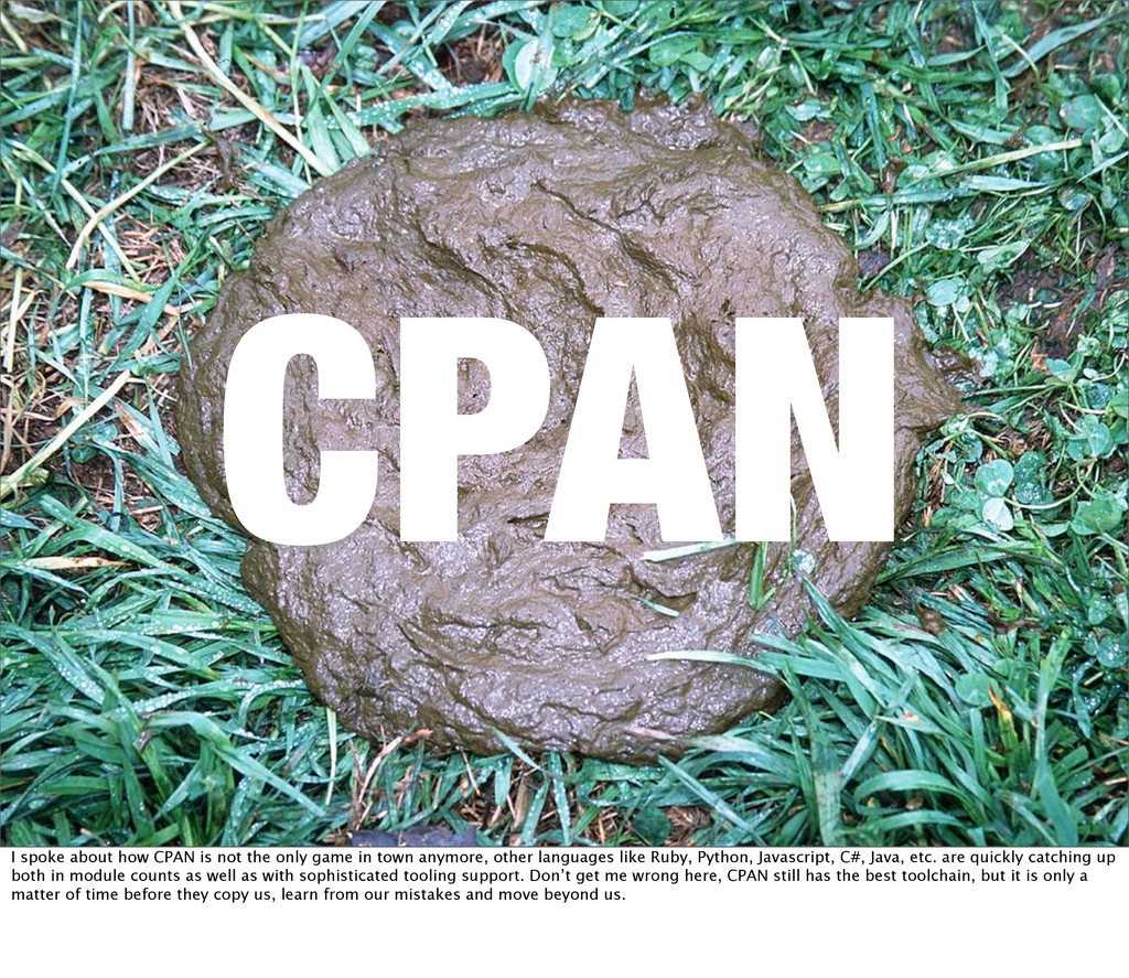 CPAN I spoke about how CPAN is not the only gam...