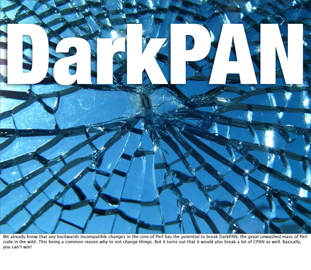 DarkPAN We already know that any backwards inco...