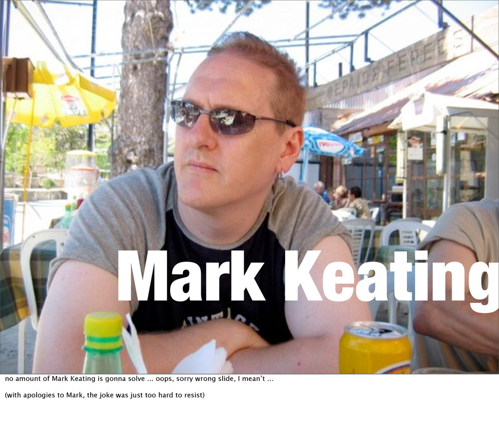 Mark Keating no amount of Mark Keating is gonna...